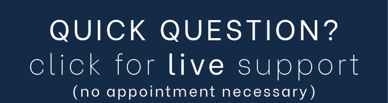 quick question? click for live support