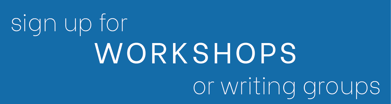 sign up for workshops or writing groups